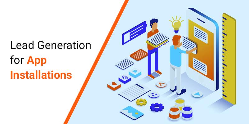 Lead generation for App Installation